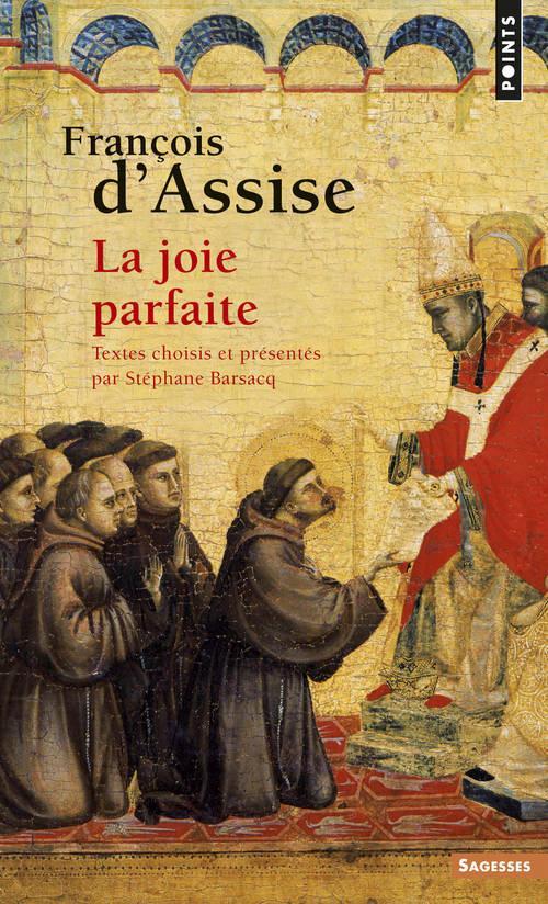 François d'Assise ; la joie parfaite