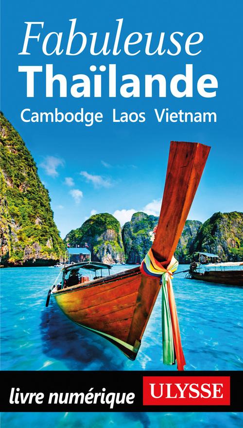 Thailande ; Cambodge, Laos, Vietnam (édition 2019)