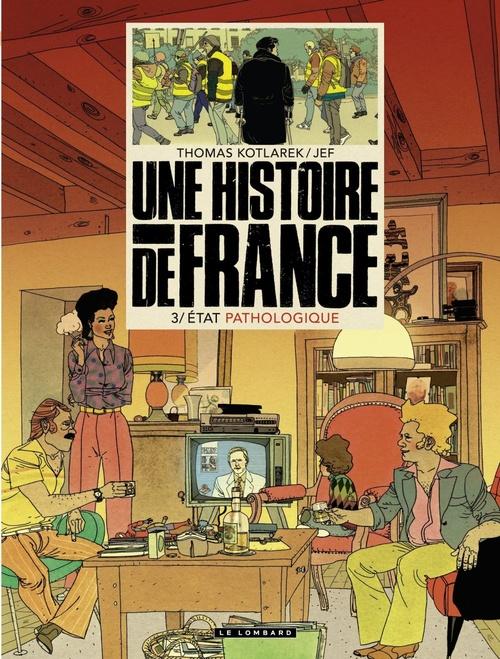 Une histoire de France T.3 ; état pathologique