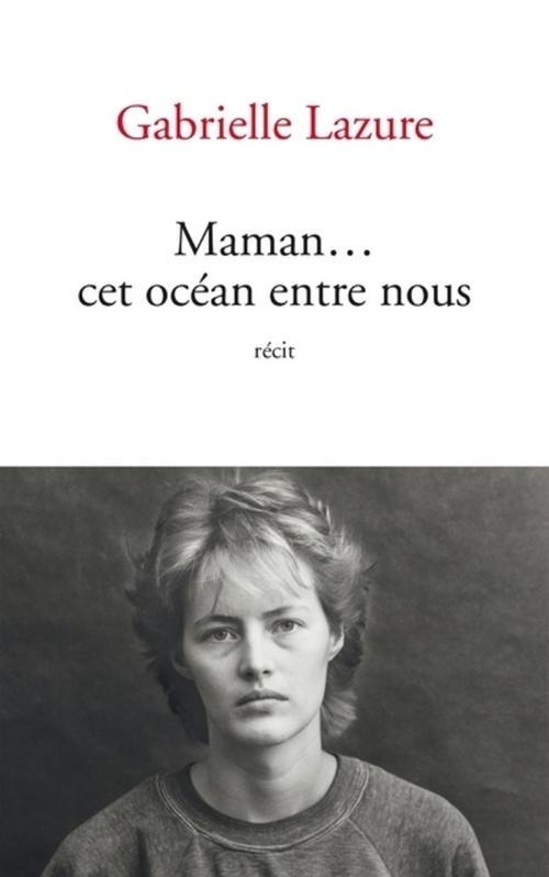 Maman... cet océan entre nous