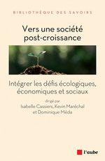 Vente EBooks : Vers une société post-croissance  - Dominique Méda - Isabelle CASSIERS - Kevin MARECHAL