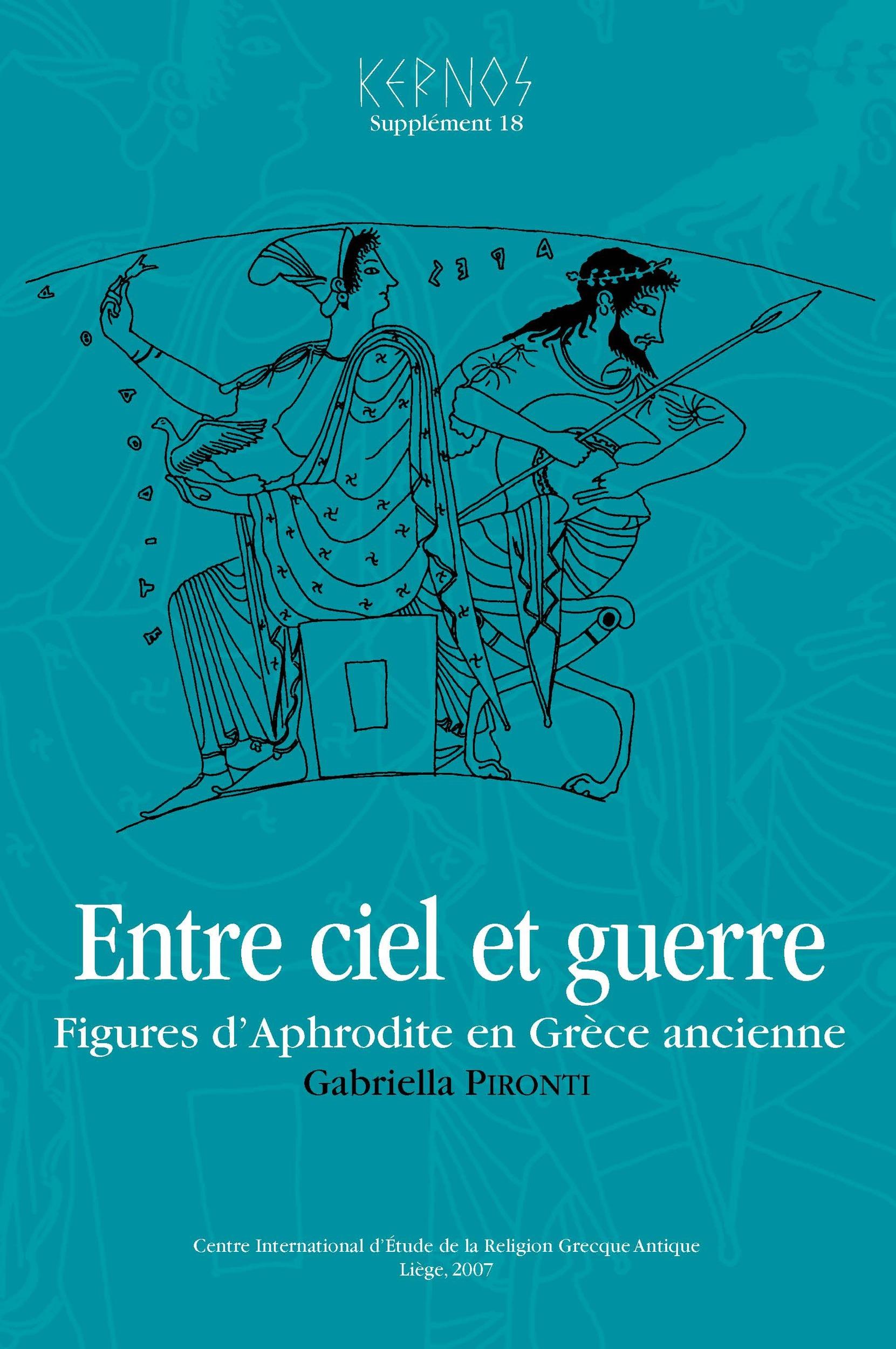 Entre ciel et guerre ; figures d'Aphrodite en Grèce ancienne