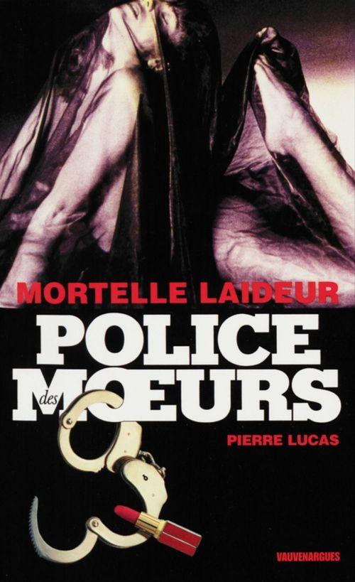 Police des moeurs n°214 Mortelle laideur
