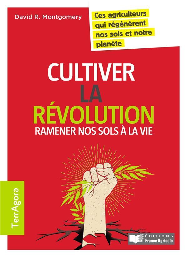 Growing a revolution : ramener notre sol à la vie !