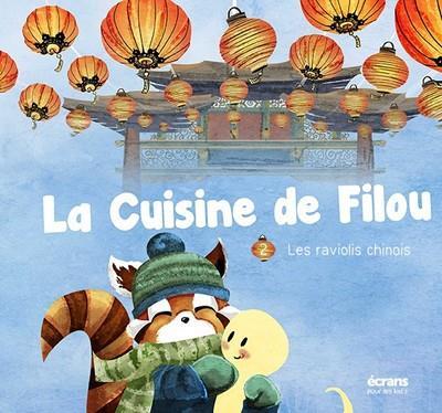 La cuisine de Filou t.2 ; les raviolis chinois