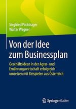 Von der Idee zum Businessplan  - Siegfried Pöchtrager - Walter Wagner