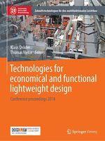 Technologies for economical and functional lightweight design  - Thomas Vietor - Klaus Droder