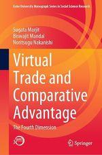 Virtual Trade and Comparative Advantage  - Biswajit Mandal - Noritsugu Nakanishi - Sugata Marjit
