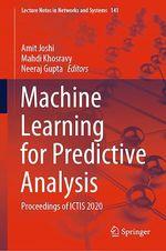 Machine Learning for Predictive Analysis  - Neeraj Gupta - Amit Joshi - Mahdi Khosravy