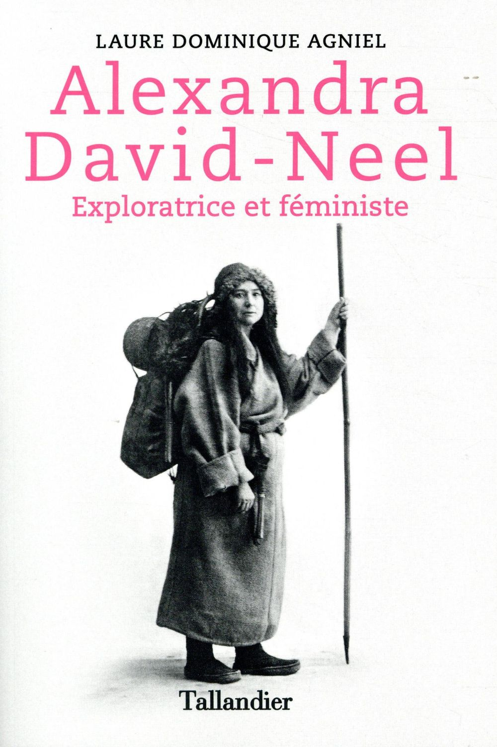 Alexandra David-Néel ; exploratrice et féministe