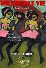 Ma Double Vie. Mémoires de Sarah Bernhardt (avec illustrations)