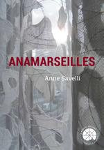 Vente EBooks : Anamarseilles  - Anne Savelli
