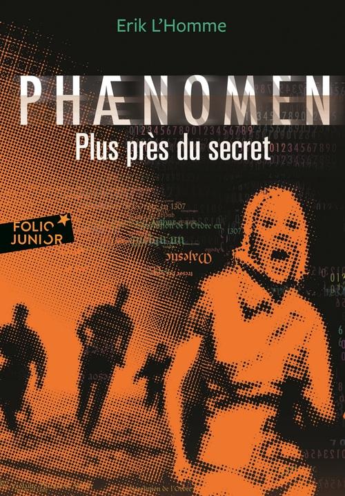 Phaenomen ; plus près du secret