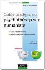 Guide pratique du psychothérapeute humaniste - 2e édition  - Serge Ginger - Anne Ginger