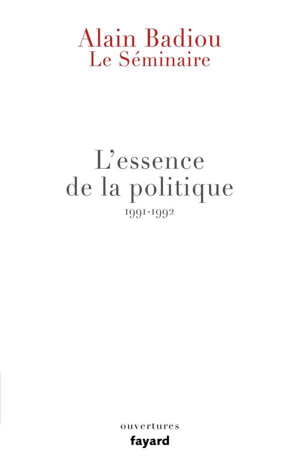 LE SEMINAIRE - L'ESSENCE DE LA POLITIQUE (1991-1992)