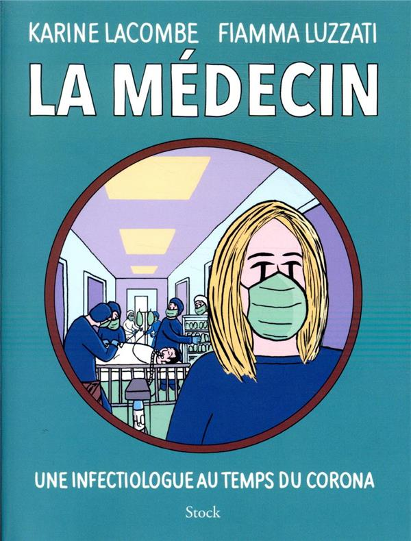 La médecin ; une infectiologue au temps du corona