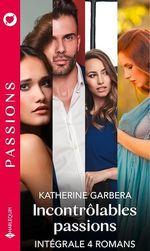 Vente EBooks : Incontrôlables passions - Série intégrale  - Katherine Garbera