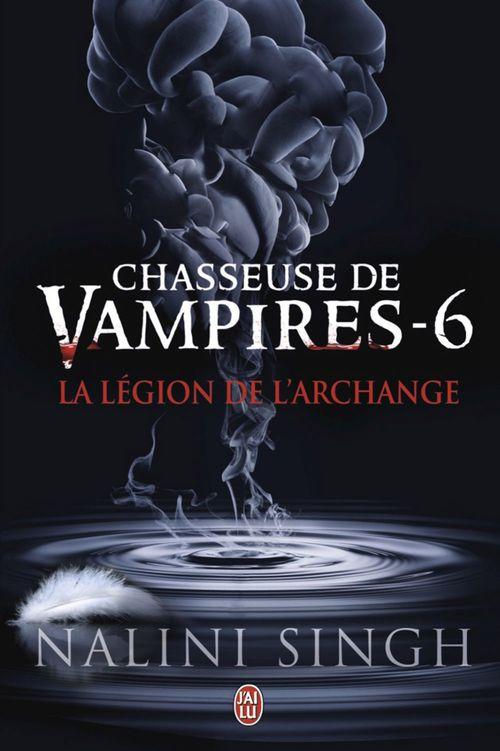 Chasseuse de vampires t.6 ; la légion de l'archange