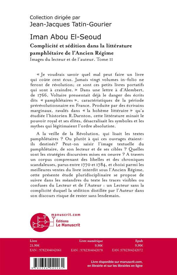 Complicité et sédition dans la littérature pamphlétaire de l'Ancien Régime ; images du lecteur et de l'auteur t.2