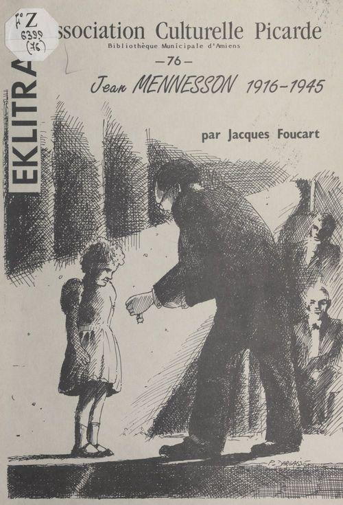 Jean Mennesson, 1916-1945  - Jacques Foucart