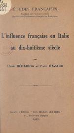 L'influence française en Italie au dix-huitième siècle  - Paul Hazard - Henri Bédarida