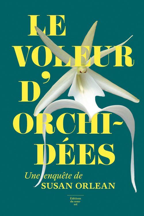 Le voleur d'orchidées  - Susan Orlean