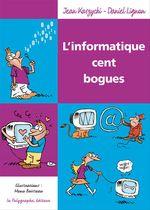 Vente EBooks : L´informatique cent bogues  - Manu Boisteau - Daniel Lignon - Jean Kaszycki