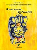 Il était une voix...les Mascarons  - Michel Caffier