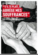 """Vente EBooks : """"s'il te plait abrège mes souffrances"""" ; que répondre ? que faire ?  - Olivier Bonnewijn"""