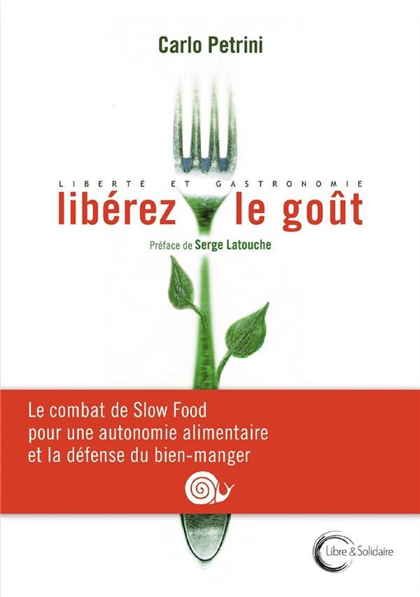 Libérez le goût ! le combat de slow food pour une autonomie alimentaire et gastronomique