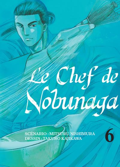 Le chef de Nobunaga T.6
