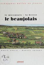 Vente Livre Numérique : Le Beaujolais  - Marie Chaix - Marcel Pacaut
