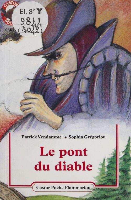 Pont du diable - patrick vendamme, sophia gregoriou (le)