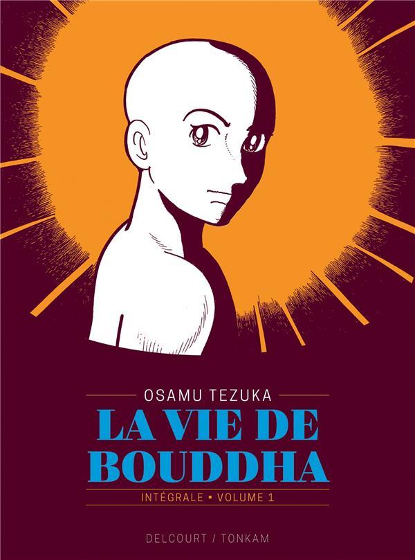 La vie de Bouddha ; INTEGRALE VOL.1