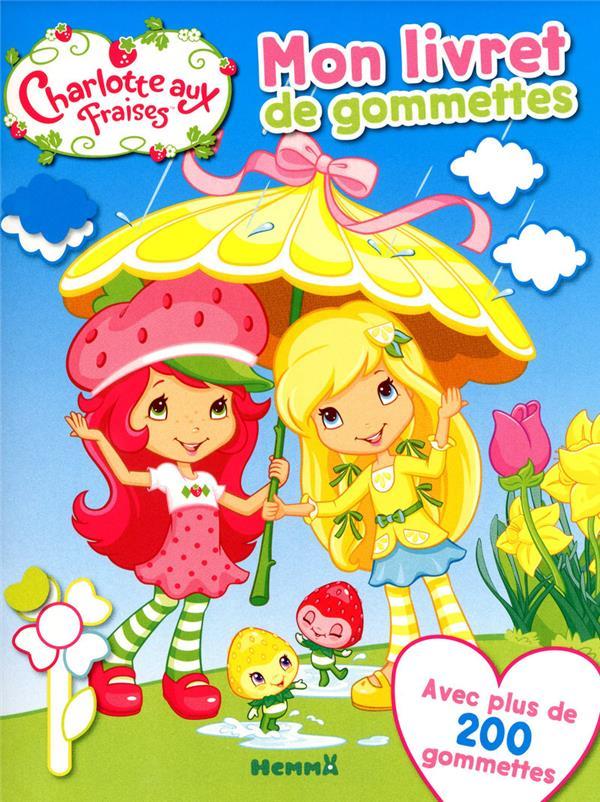 Charlotte Aux Fraises ; Mon Livret De Gommettes