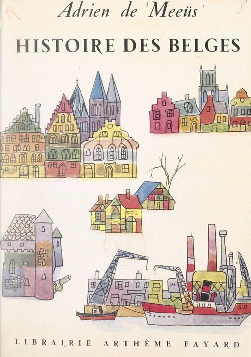 Histoire des Belges  - Adrien De Meeus