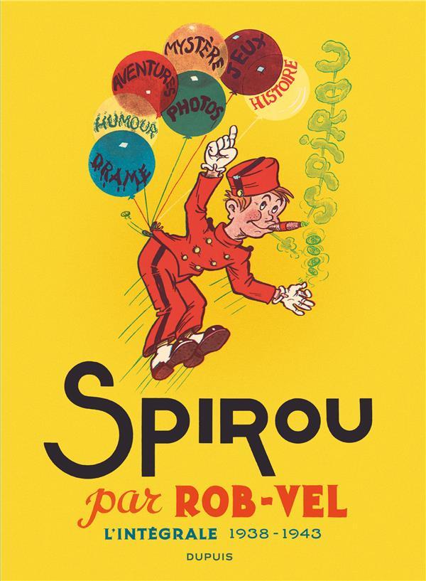 Spirou et Fantasio ; Spirou par Rob-Vel ; intégrale 1938-1943
