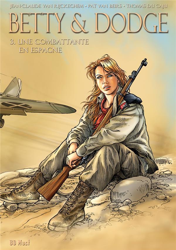Betty & Dodge ; COFFRET VOL.3 ; T.5 ET T.6 ; une combattante en Espagne