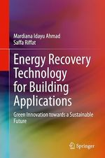 Energy Recovery Technology for Building Applications  - Mardiana Idayu Ahmad - Saffa Riffat