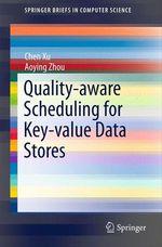 Quality-aware Scheduling for Key-value Data Stores  - Aoying Zhou - Chen Xu