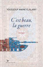 C'est beau, la guerre  - Youssouf Amine ELALAMY