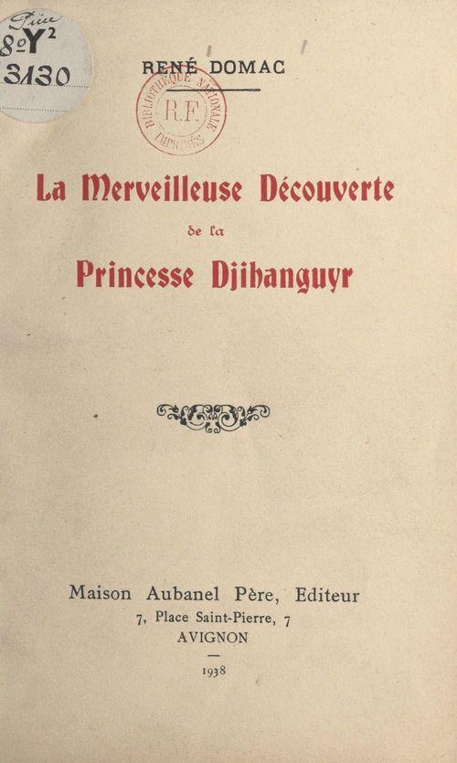 La merveilleuse découverte de la princesse Djihanguyr  - Rene Domac