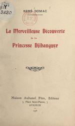 La merveilleuse découverte de la princesse Djihanguyr