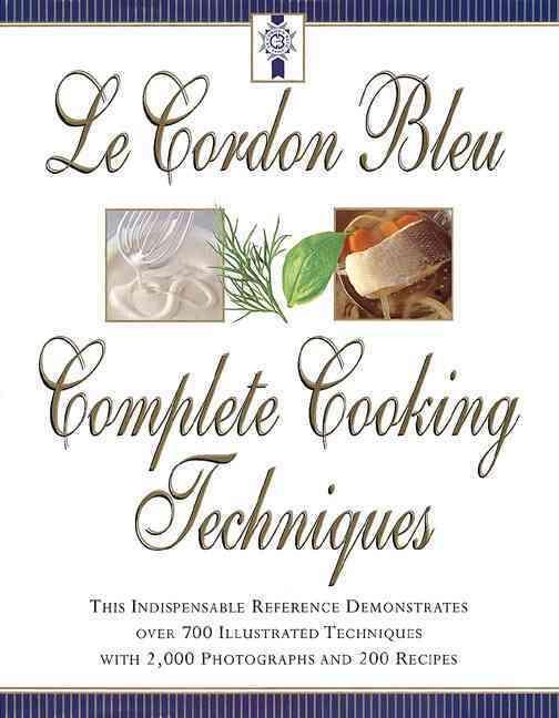 Cordon Bleu Complete Cooking Techniques