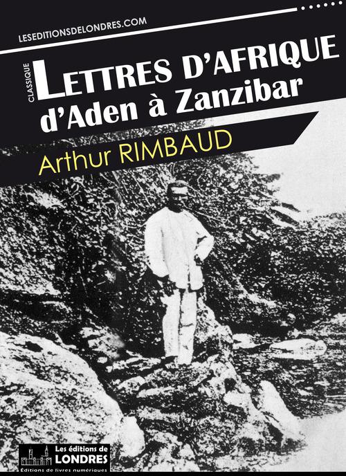 Lettres d´Afrique: d´Aden à Zanzibar
