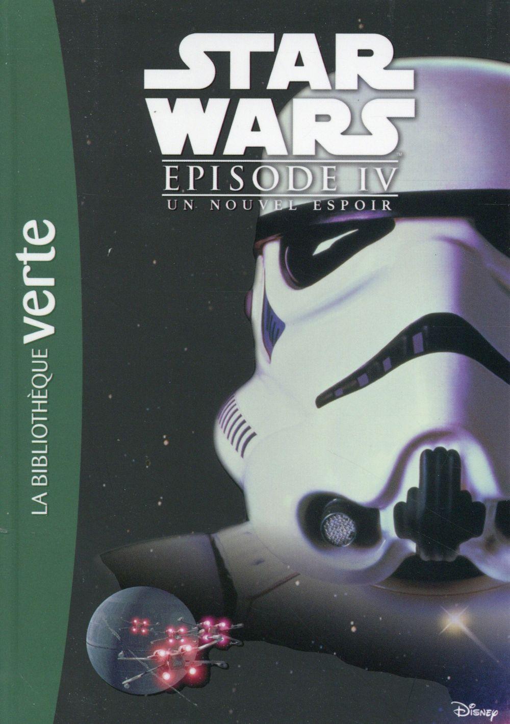 STAR WARS 10-12 ANS - T04 - STAR WARS - EPISODE IV - UN NOUVEL ESPOIR - LE ROMAN DU FILM XXX