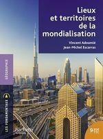 Vente EBooks : Lieux et territoires de la mondialisation  - Vincent Adoumié - Jean-Michel Escarras