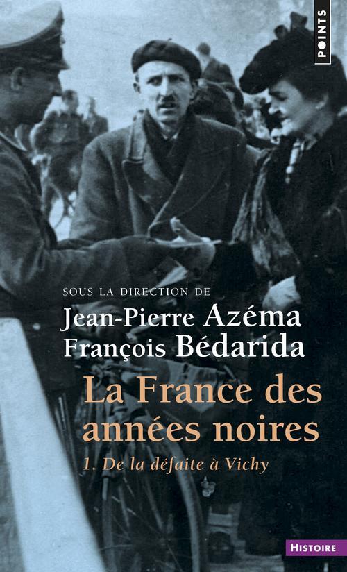 la France des années noires t.1 ; de la défaite à Vichy