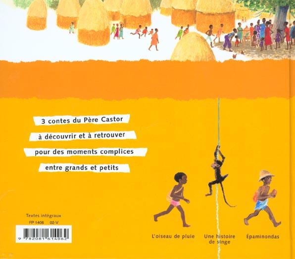 Trois contes d'Afrique : l'oiseau de pluie, une histoire de singe, Epaminondas