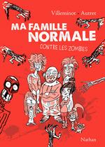 Vente EBooks : Ma famille normale contre les zombies t.1  - Vincent Villeminot - Yann Autret